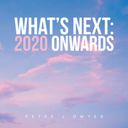 What's Next: 2020 Onwards