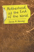 Motherhood at the End of the World