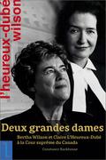 Deux grandes dames: Bertha Wilson et Claire L'Heureux-Dubé à la Cour suprême du Canada