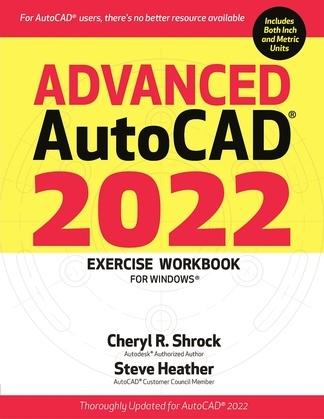 Advanced AutoCAD® 2022 Exercise Workbook