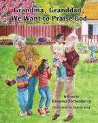 Grandma, Granddad, We Want to Praise God
