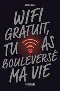 Wifi gratuit, tu as bouleversé ma vie