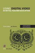 Using Digital Video in Initial Teacher Education
