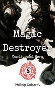 Magic Destroyer - Conditional Hero