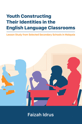 Youth Constructing Their Identities in the English Language Classrooms. Lesson Studies from Selected Secondary Schools in Malaysia