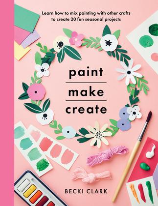 Paint, Make, Create