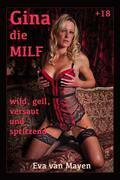 Gina, die MILF - wild, geil, versaut und spritzend