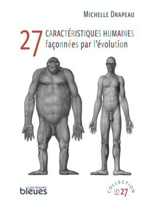 27 caractéristiques humaines façonnées par l'évolution