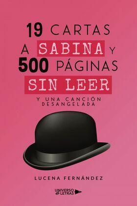19 cartas a Sabina y 500 páginas sin leer. Y una canción desangelada