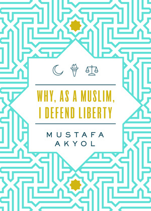 Why, as a Muslim, I Defend Liberty