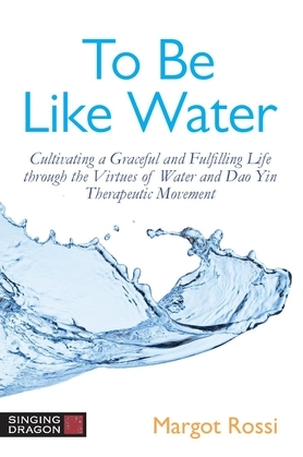 To Be Like Water