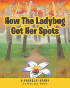 How The Ladybug Got Her Spots