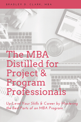 The MBA Distilled for Project & Program Professionals