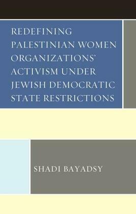 Redefining Palestinian Women Organizations' Activism under Jewish Democratic State Restrictions
