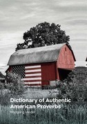 Dictionary of Authentic American Proverbs