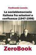 La socialdemocrazia italiana fra scissioni e confluenze (1947-1998)