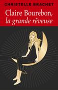 Claire Bourebon, la grande rêveuse