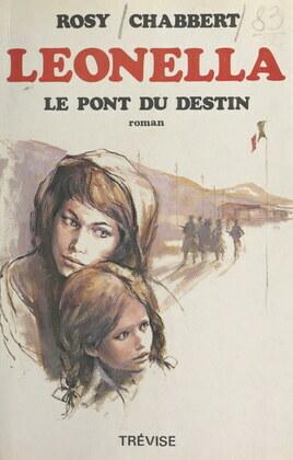 Leonella (4). Le pont du destin