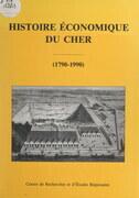 Histoire économique du Cher (1790-1990)