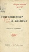 Pour teutoniser la Belgique : l'effort allemand pour exploiter la querelle des races et des langues