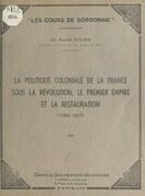 La politique coloniale de la France sous la Révolution, le Premier Empire et la Restauration (1789-1815)