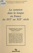 La variation dans la langue en France du XVIe siècle au XIXe siècle
