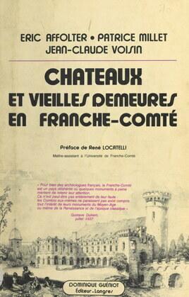 Châteaux et vieilles demeures en Franche-Comté