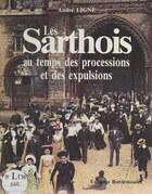 Les Sarthois au temps des processions et des expulsions