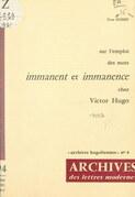 """Sur l'emploi des mots """"immanent"""" et """"immanence"""" chez Victor Hugo"""