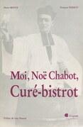 Moi, Noë Chabot, curé-bistrot