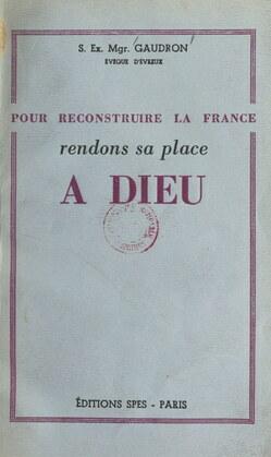 Pour reconstruire la France, rendons sa place à Dieu