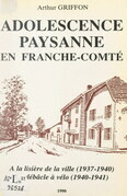 Adolescence paysanne en Franche-Comté : Doubs, 1937-1941