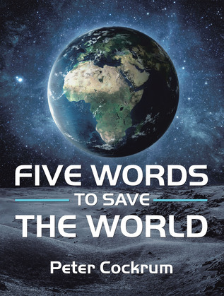 Five Words to Save the World