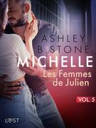 Michelle 5 : Les Femmes de Julien - Une nouvelle érotique