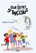 Le club secret de saint Tarcisius - Enquête à Lourdes