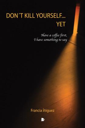 Don´t kill yourself.. yet Nouveau livre