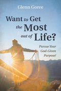 Want to Get the Most out of Life?