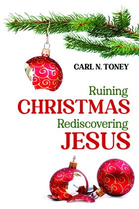 Ruining Christmas—Rediscovering Jesus
