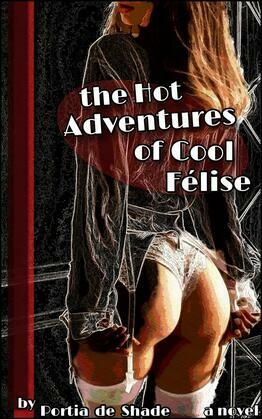 The Hot Adventures Of Cool Félise