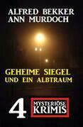 Geheime Siegel und ein Albtraum: 4 Mysteriöse Krimis