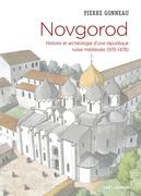 Novgorod. Histoire et archéologie d'une république russe médiévale (970-1478)