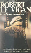 Robert Le Vigan, le mal-aimé du cinéma