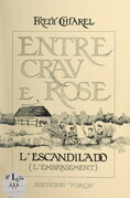 Entre Crau e Rose : l'escandilado (l'embrasement)