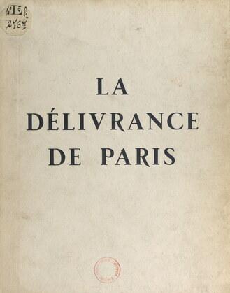 La délivrance de Paris, 19-26 août 1944