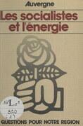 Auvergne, les Socialistes et l'énergie