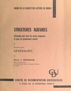 Structures agraires (exemples pris dans les zones tempérées et pays de peuplement récent) (1). Généralités