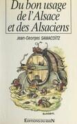 Du bon usage de l'Alsace... et des Alsaciens