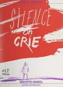 Silence on crie