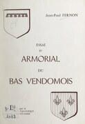 Essai d'armorial du Bas-Vendômois