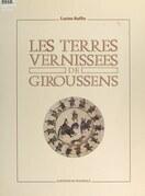 Les terres vernissées de Giroussens, XVIIe siècle - XVIIIe siècle